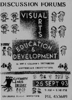 Discussion forums : Visual Arts, Education & Development : schools, colleges, technikons, universities, organisations : Community Arts Project, 23 September '93, 9 am - 3.30 pm, 106 Chapel Street, Woodstock.